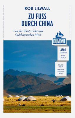 DuMont Reiseabenteuer E-Book: DuMont Reiseabenteuer Zu Fuß durch China, Rob Lilwall