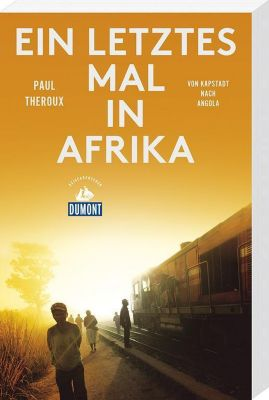 DuMont Reiseabenteuer Ein letztes Mal in Afrika, Paul Theroux