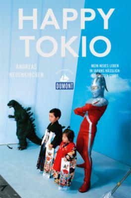 DuMont Reiseabenteuer Happy Tokio - Andreas Neuenkirchen |