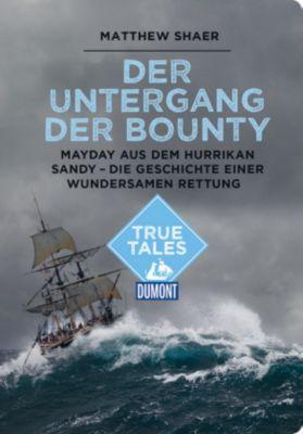 DuMont True Tales Der Untergang der Bounty, Matthew Shaer