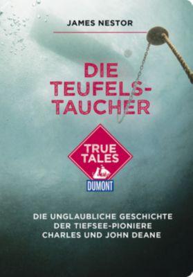 DuMont True Tales Die Teufels-Taucher - James Nestor |