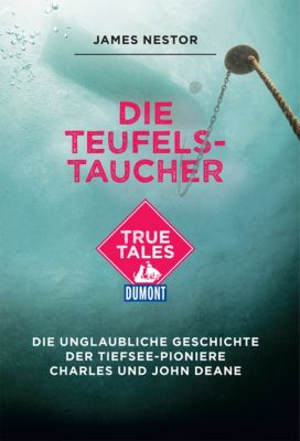 DuMont True Tales: Die Teufels-Taucher (DuMont True Tales), James Nestor