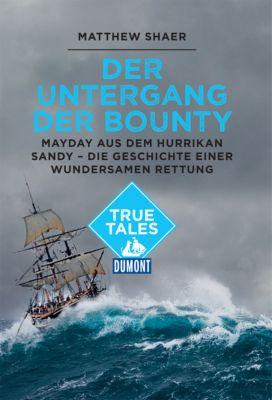 DuMont True Tales: DuMont True Tales Der Untergang der Bounty, Matthew Shaer