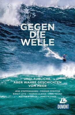 DuMont True Tales Gegen die Welle, Paul Tough, Birgit Lutz, Thomas Ulrich, James Vlahos, Jens Steffenhagen