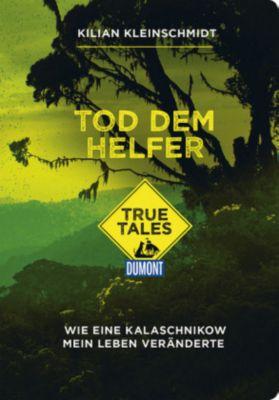 DuMont True Tales Tod dem Helfer, Kilian Kleinschmidt