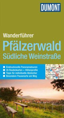 DuMont Wanderführer E-Book: DuMont Aktiv Wandern im Pfälzerwald, Südliche Weinstraße, Andreas Stieglitz