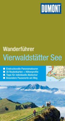 DuMont Wanderführer E-Book: DuMont Wanderführer Vierwaldstätter See, Reinhard Kuntzke