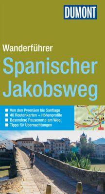DuMont Wanderführer E-Book: DuMont Wanderführer Spanischer Jakobsweg, Tobias Büscher