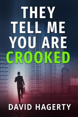 Duncan Cochrane: They Tell Me You Are Crooked (Duncan Cochrane, #2), David Hagerty