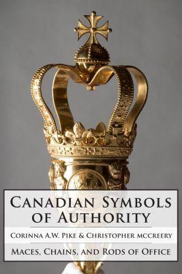 Dundurn: Canadian Symbols of Authority, Christopher McCreery, Corinna Pike