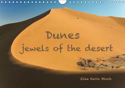 Dunes - jewels of the desert (Wall Calendar 2019 DIN A4 Landscape), Elke Karin Bloch