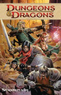 Dungeons & Dragons Vol. 1 - Shadowplague, John Rogers, Alex Irvine