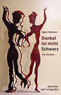 Dunkel ist nicht Schwarz - Egbert Wellmann pdf epub
