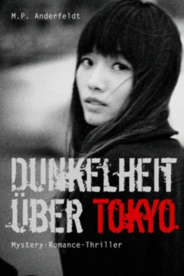 Dunkelheit über Tokyo, M.P. Anderfeldt