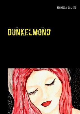 Dunkelmond, Isabella Calisto