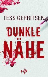 Dunkle Nähe, Tess Gerritsen