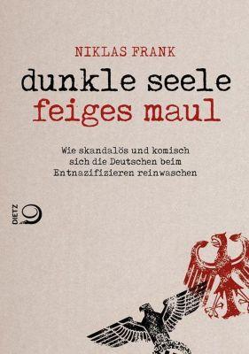 Dunkle Seele, feiges Maul, Niklas Frank