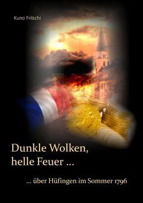 Dunkle Wolken, helle Feuer ..., Kuno Fritschi