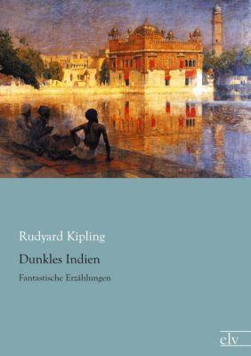 Dunkles Indien - Rudyard Kipling  