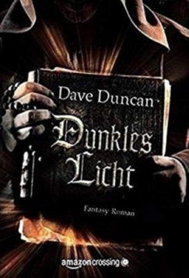 Dunkles Licht: Fantasy Roman - Dave Duncan |