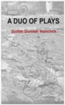 Duo of Plays, Judith Donner Hancock