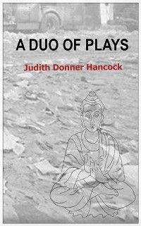 Duo of Plays, Judith Donner Hancock