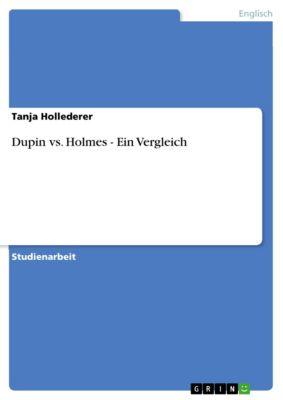 Dupin vs. Holmes - Ein Vergleich, Tanja Hollederer