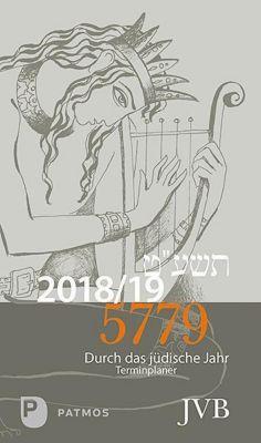 Durch das Jüdische Jahr 5779 - Kalender 2018/19, Irith Michelsohn