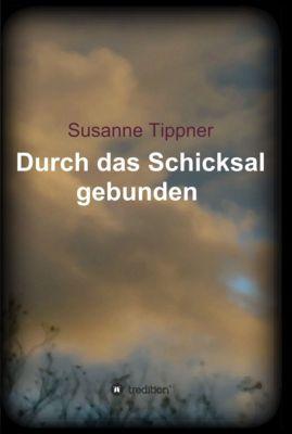 Durch das Schicksal gebunden, Susanne Tippner