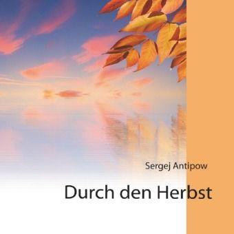 Durch den Herbst - Sergej Antipow pdf epub