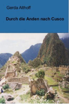 Durch die Anden nach Cusco, Gerda Althoff