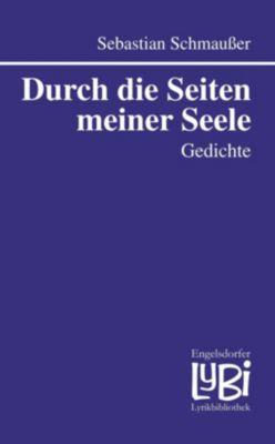 Durch die Seiten meiner Seele - Sebastian Schmaußer |