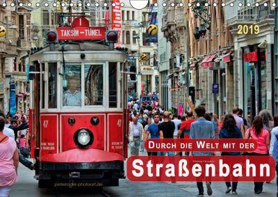 Durch die Welt mit der Straßenbahn (Wandkalender 2019 DIN A4 quer), Peter Roder
