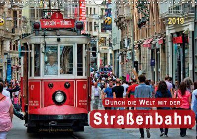 Durch die Welt mit der Strassenbahn (Wandkalender 2019 DIN A3 quer), Peter Roder