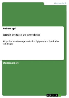 Durch imitatio zu aemulatio, Robert Igel