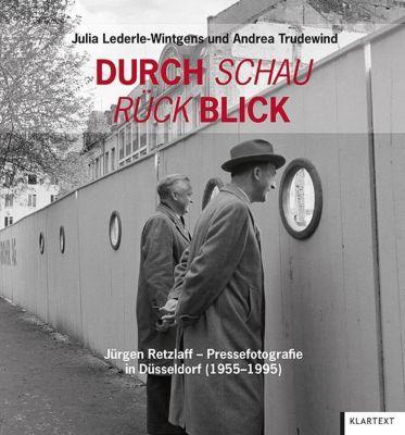 Durch Schau Rück Blick, Julia Lederle-Witgens, Andrea Trudewind