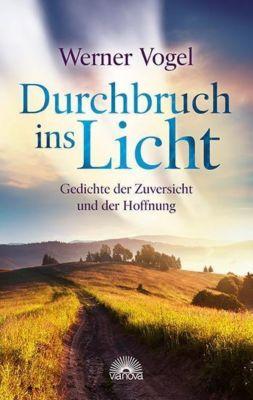 Durchbruch ins Licht - Werner Vogel |