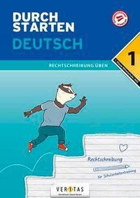 Durchstarten - Deutsch Mittelschule/AHS - 1. Klasse - Rechtschreibung - Gernot Blieberger |