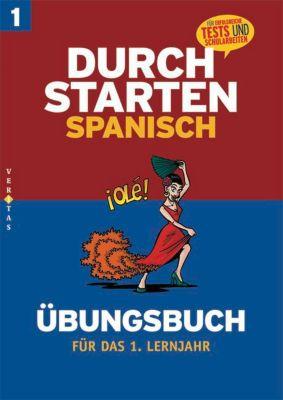 Durchstarten in Spanisch: 1. Lernjahr, Übungsbuch mit Lösungen, Monika Veegh, Reinhard Bauer