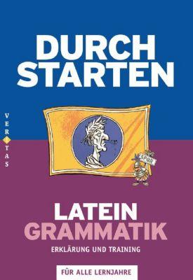 Durchstarten LateinGrammatik, Erklärung und Training, Wolfram Kautzky