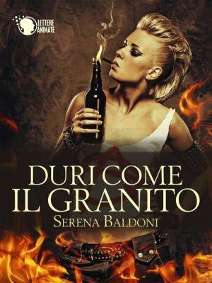 Duri come il granito (Vol. 1), Serena Baldoni