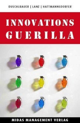 Duschlbauer, T: Innovations-Guerilla, Thomas Duschlbauer, Walter Lanz, Armin Hattmannsdorfer