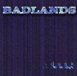 Dusk, Badlands