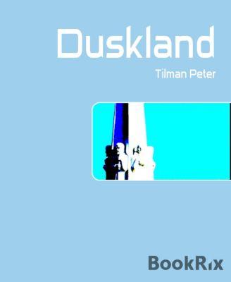 Duskland, TILMAN PETER