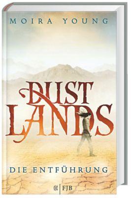 Dustlands - Die Entführung, Moira Young