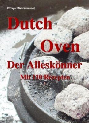 Dutch Oven. Der Alleskönner - Peggy Triegel pdf epub