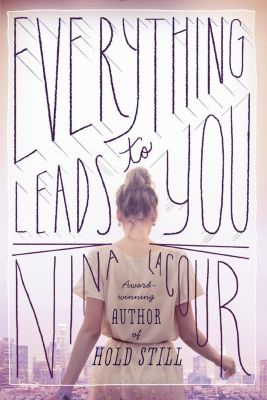Dutton Books for Young Readers: Everything Leads to You, Nina LaCour