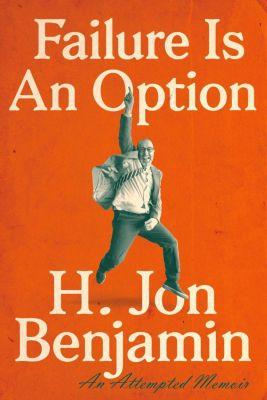 Dutton: Failure Is an Option, H. Jon Benjamin