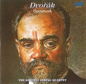 Dvorak Hausmusik, The Alberni String Quartet