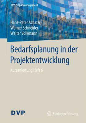 DVP Projektmanagement: Bedarfsplanung in der Projektentwicklung, Werner Schneider, Walter Volkmann, Hans-Peter Achatzi